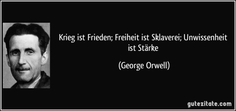 zitat-krieg-ist-frieden-freiheit-ist-sklaverei-unwissenheit-ist-starke-george-orwell-217327